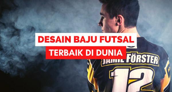 Desain Baju Futsal Terbaik di Dunia