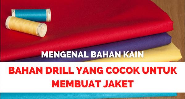 Bahan Drill Untuk Jaket